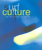 Surf culture : the art history of surfing