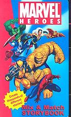 Marvel heroes : mix & match storybook