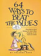 64 ways to beat the blues