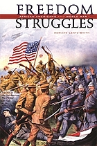 Freedom struggles : African Americans and World War I