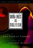 Doña Inés vs. oblivion : a novel