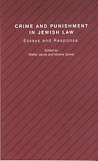 Crime and punishment in Jewish law : essays and responsa