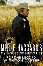 Merle Haggard's my house of memoeies