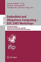 Embedded and ubiquitous computing--EUC 2005 workshops : EUC 2005 workshops : UISW, NCUS, SecUbiq, USN and TAUES, Nagasaki, Japan, December 6-9, 2005 : proceedings