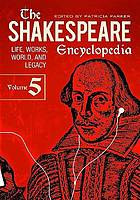 The Shakespeare encyclopedia : life, works, world, and legacy