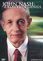 John Nash : a beautiful genius : an unauthorized tribute
