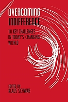 Overcoming indifference : ten key challenges in today's changing world : a survey of ideas and proposals for action on the threshold of the twenty-first century