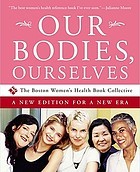 Our bodies, ourselves : a new edition for a new era