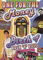 One for the money : the birth of rock 'n' roll