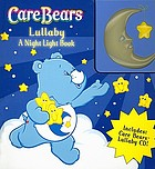 Care Bears : lullaby : a night light book