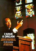 I have a dream : the life and words of Martin Luther King, Jr.