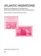 Atlantic migrations : regions and movements in Germany and North America/USA during the 18th and 19th century