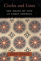 Circles and lines : the shape of life in early America