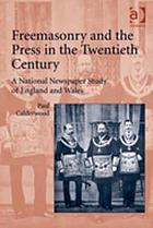 Freemasonry and the press in the twentieth century : a national newspaper study of England and Wales