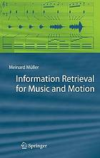 Information retrieval for music and motion