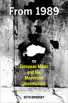 From 1989, or European music and the modernist unconscious