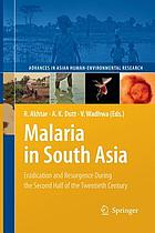 Malaria in South Asia : eradication and resurgence during the second half of the twentieth century