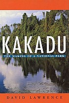 Kakadu : the making of a national park