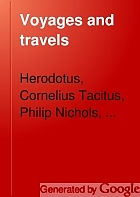 Voyages and travels; ancient and modern,