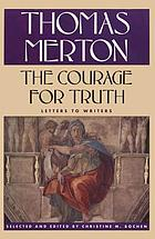 The courage for truth : the letters of Thomas Merton to writers