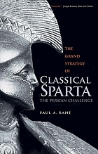 The grand strategy of classical Sparta : the Persian challenge