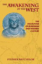 The awakening of the west : the encounter of Buddhism and Western culture