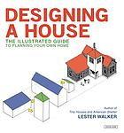 Designing a house : the illustrated guide to planning your own home