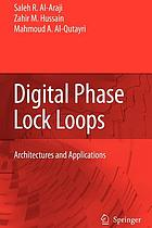 Digital phase lock loops : architectures and applications