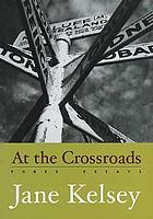 At the crossroads : three essays