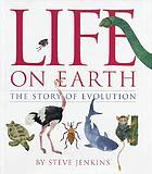 Life on earth the story of evolution