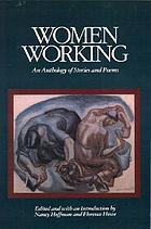 Women working : an anthology of stories and poems