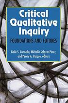Critical Qualitative Inquiry: Foundations and Futures cover image