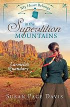 My heart belongs in the Superstition Mountains : Carmela's quandary.