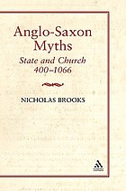 Anglo-Saxon myths : state and church, 400-1066