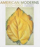 American moderns, 1910-1960 : from O'Keeffe to Rockwell