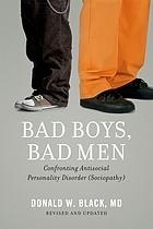 Bad boys, bad men : confronting antisocial personality disorder (sociopathy)