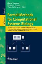 Formal methods for computational systems biology : 8th International School on Formal Methods for the Design of Computer, Communication, and Software Systems, SFM 2008, Bertinoro, Italy, June 2-7, 2008 : advanced lectures