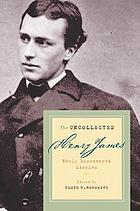 The uncollected Henry James : newly discovered stories
