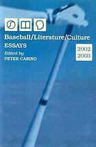 Baseball/literature/culture : essays, 2002-2003