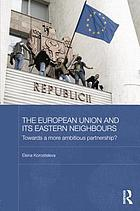 The European Union and its eastern neighbours : towards a more ambitious partnership?