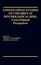 Longitudinal studies of children at psychological risk : cross-national perspectives