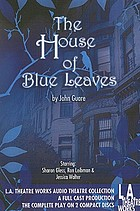 The house of blue leaves.