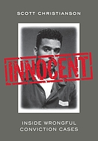 Innocent : inside wrongful conviction cases