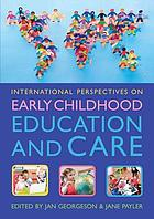 International Perspectives On Early Childhood Education And Care.