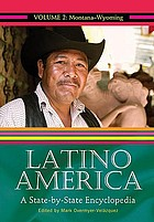 Latino America : a State-by-State Encyclopedia [Two Volumes].