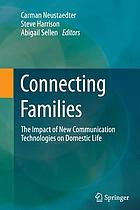 Connecting families : the impact of new communication technologies on domestic life