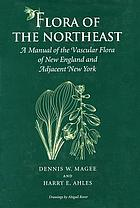 Flora of the Northeast : a manual of the vascular flora of New England and adjacent New York
