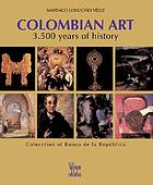 Colombian art : 3,500 years of history