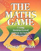 The maths game : using instructional games to teach mathematics