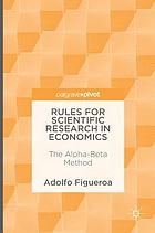 Rules for scientific research in economics : the Alpha-Beta method